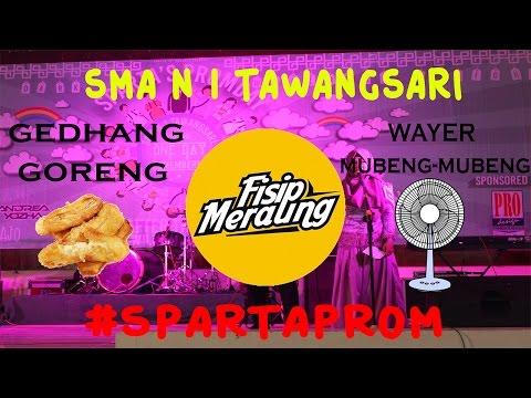 Fisip Meraung - Wayer Mubeng-Mubeng & Gedang Goreng (SMA N 1 TAWANGSARI) #SPARTAPROM