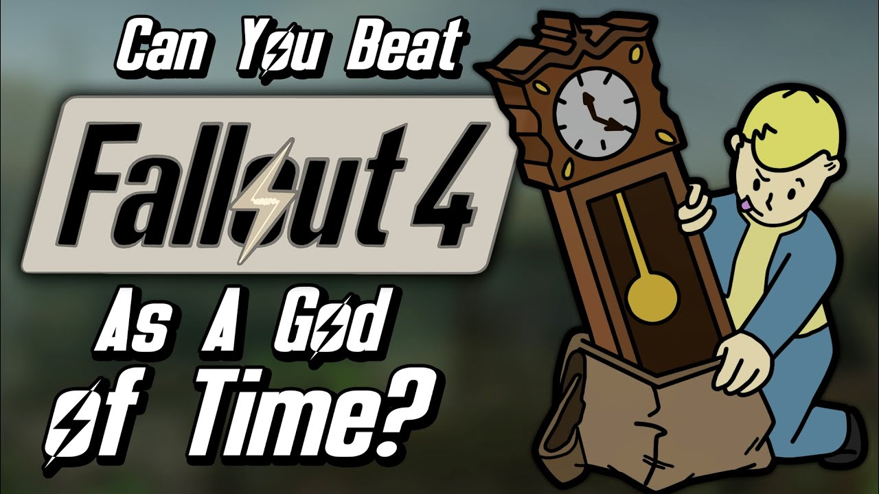 Can You Beat Fallout 4 As A God of Time?