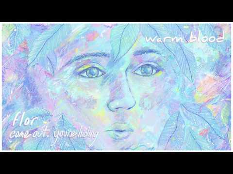 flor: warm blood (Official Audio)