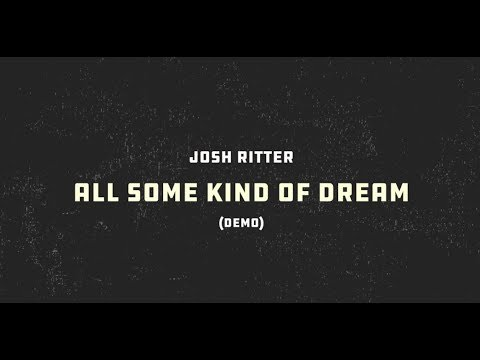 Josh Ritter All Some Kind Of Dream Demo Lyric Video Youtube