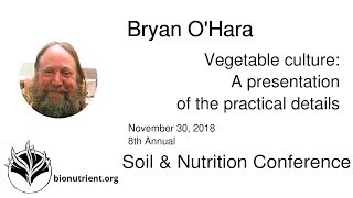 Bryan O'Hara: Vegetable Culture, part 1 | SNC 2018 Pre-Conference
