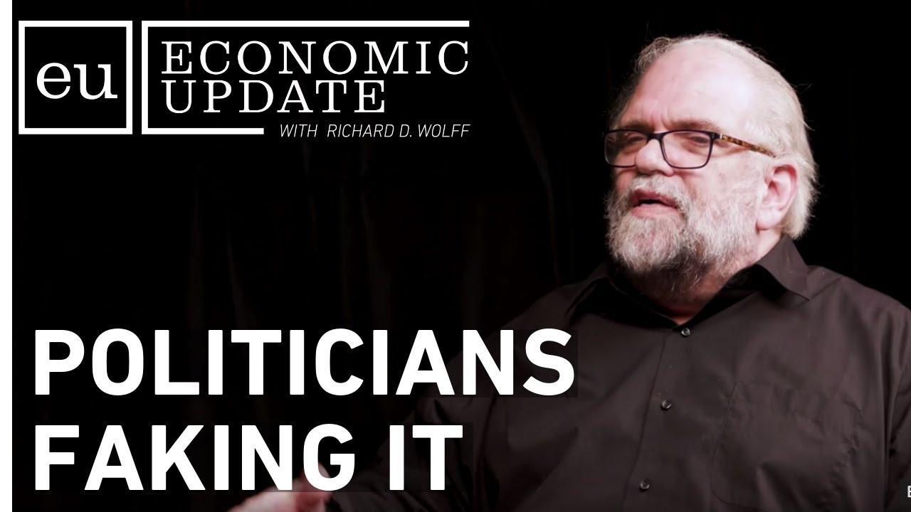Economic Update: Politicians Faking It
