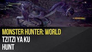 Monster Hunter: World - Tzitzi Ya Ku Hunt