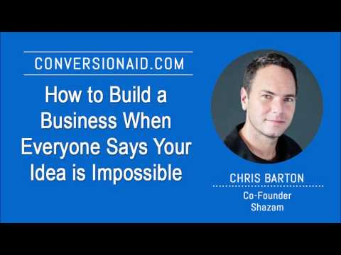 How to Build a Business When Everyone Says Your Idea is Impossible - with Chris Barton