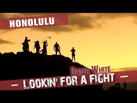 Dana White: Lookin' For A Fight – Honolulu