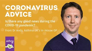 Is there any good news during the COVID-19 pandemic?   Asthma UK