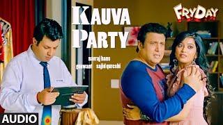 Kauva Party Full Audio | FRYDAY | Govinda | Varun Sharma | Navraj Hans