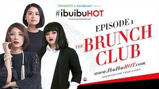 #IbuIbuHot Introduction - The Brunch Club Eps 1