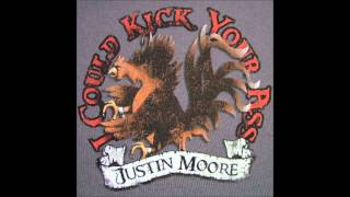 Justin Moore -  I Could Kick Your Ass