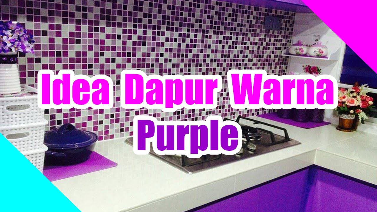 Idea Dapur Warna Purple Youtube