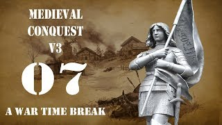 A war time break - Part 07 - Medieval Conquest v3 - Mount and Blade Warband