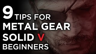 9 Metal Gear Solid V Tips For Beginners