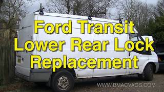 Ford Transit Lower Rear Door Lock Replacement