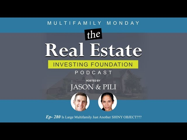 Ep.280 MULTIFAMILY MONDAY: Is Large Multifamily Just Another SHINY OBJECT???