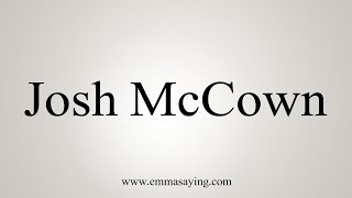 How to Pronounce Josh McCown