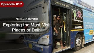 Must Visit Places In Delhi | A Day Tour in Hop On Hop Off Bus | DesiGirl Traveller