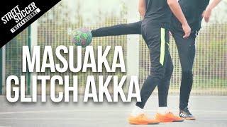 MASUAKU MOVE   Glitch Akka Street To Field Skills #6