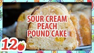 How to Make: Sour Cream Peach Pound Cake