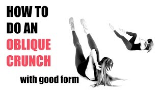 HOW TO DO AN OBLIQUE CRUNCH - Tutorial on how to exercise your abs and waist with good form.