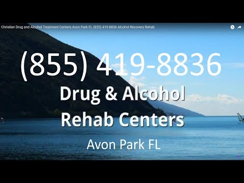 Christian Drug and Alcohol Treatment Centers Avon Park FL (855) 419-8836 Alcohol Recovery Rehab