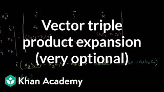 Vector triple product expansion (very optional) | Vectors and spaces | Linear Algebra | Khan Academy