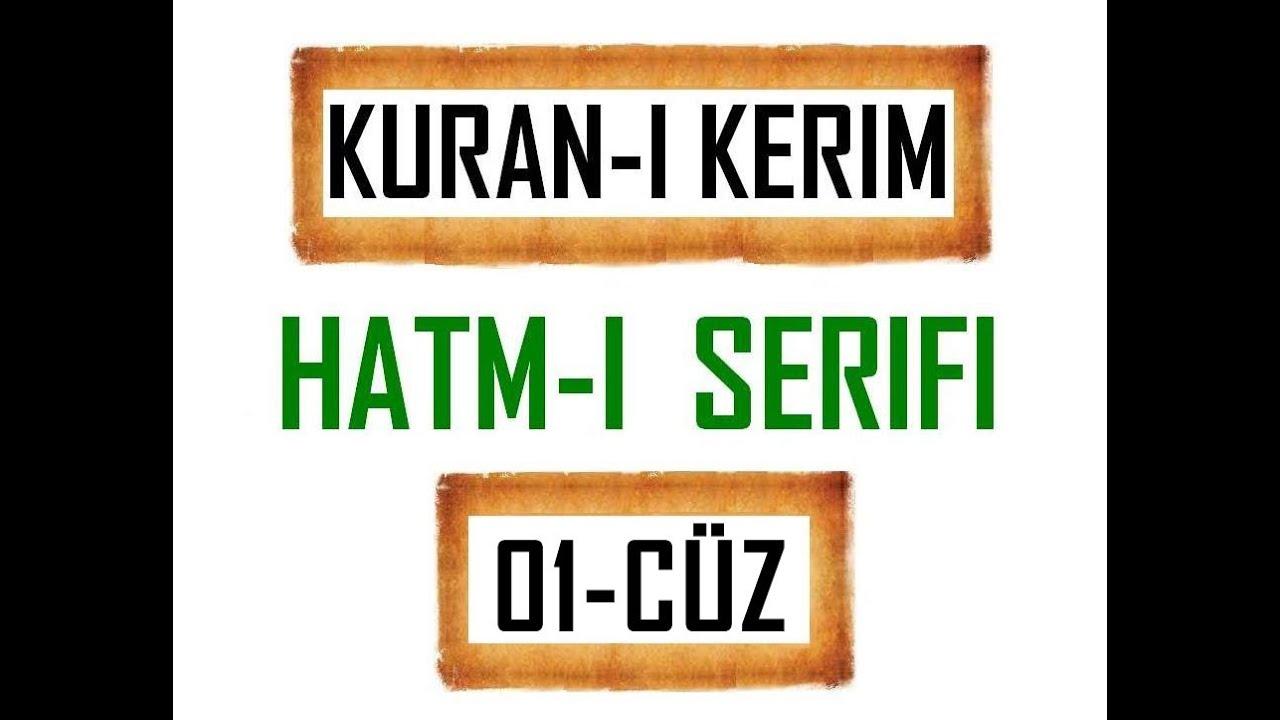 Kuran 1 CÜZ, Kuran Kerim Hatmi Şerif. Hatim arapça türkçe mukabele. Quran muslim islam
