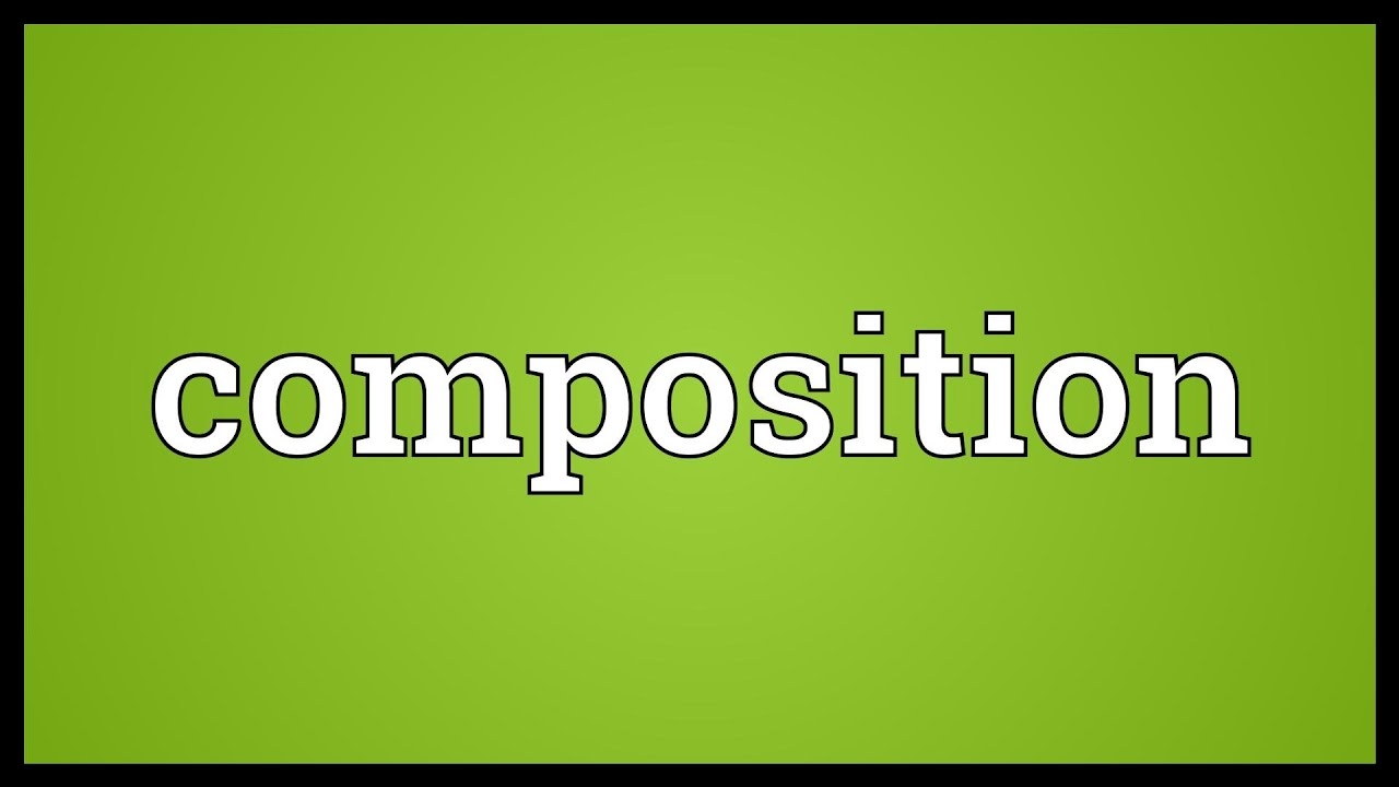 Composition Meaning Youtube
