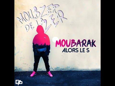Moubarak - Alors Le S // Vidéo Officiel// 2019