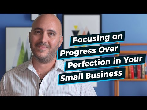 Focusing on Progress Over Perfection in Your Small Business