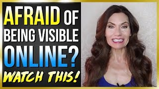 Overcome Fear of Being Visible Online: Find Out How!