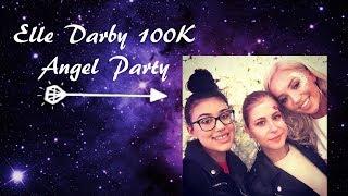 ELLE DARBY 100K ANGEL PARTY VLOG