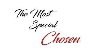 Official Teaser for The Most Special Chosen