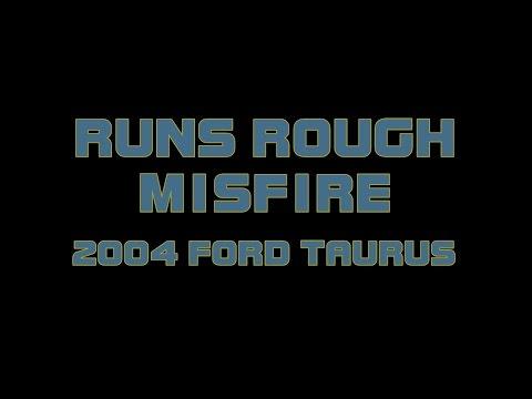 2004 Ford Taurus - Runs Rough - Losing Power