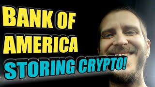 "Bank of America Storing Cryptocurrency in ""Digital Safety Deposit Boxes?"" :)!!!!!"