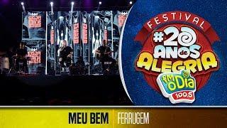Meu Bem - Ferrugem (Festival 20 anos de Alegria)