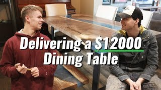 Delivering a $12000 Dining Table