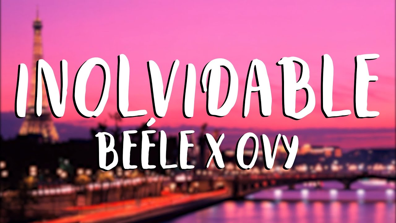 Beéle Ovy On The Drums Inolvidable Letra Youtube
