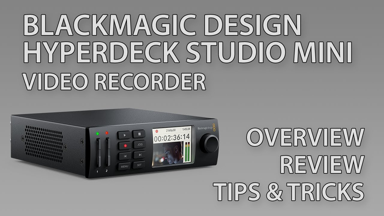 Blackmagic Design Hyperdeck Studio Mini Review Overview Tips And Tricks 2019 Update Youtube