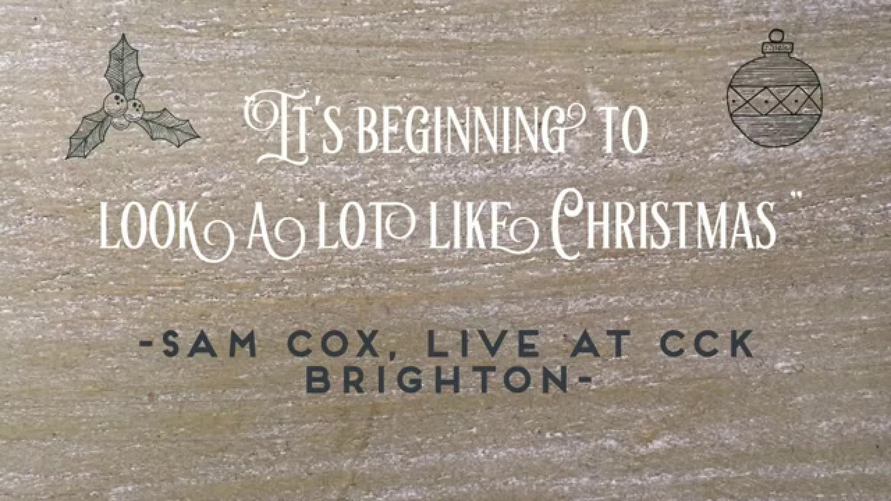 It's Beginning To Look A Lot Like Christmas // Sam Cox Cover Image
