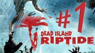 Dead Island: Riptide - Parte 1: O Pesadelo está só começando! [ Detonado / Playthrough ]