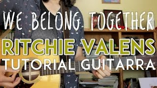 We Belong Together - Ritchie Valens - Tutorial - Como tocar en Guitarra