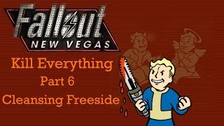 Fallout New Vegas: Kill Everything - Part 6 - Cleansing Freeside
