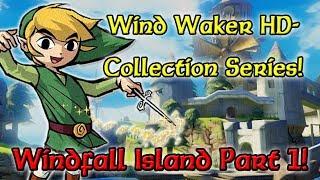 Wind Waker HD - WINDFALL Island Part 1
