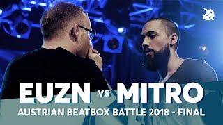 EUZN vs MITRO   Austrian Beatbox Battle 2018   Final