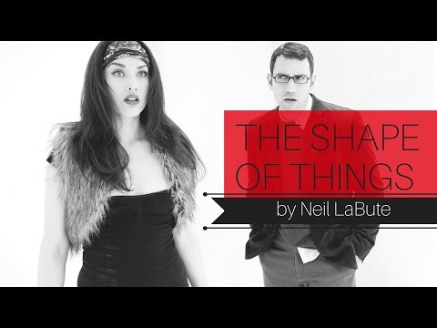 """""""The Shape of Things"""" by Neil LaBute: Fall 2011, a Bruth Media Production"""
