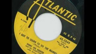 IVORY JOE HUNTER - I got to learn to do the mambo - ATLANTIC