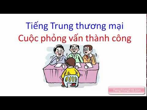 Tiếng Trung giao tiếp    Những cuộc phỏng vấn tiếng Trung thành công - Tiếng Trung 518