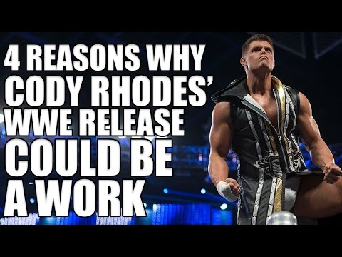 4 Reasons Why Cody Rhodes' WWE Release Could Be A Work