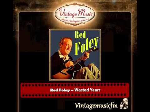 Red Foley – Wasted Years