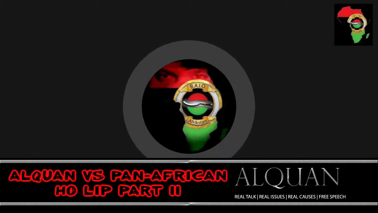 Alquan vs Pan African Ho Lip Part II